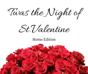 twas the night of st. valentine with flowers