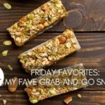 Friday Favorites – My Fave Grab-and-Go Snacks