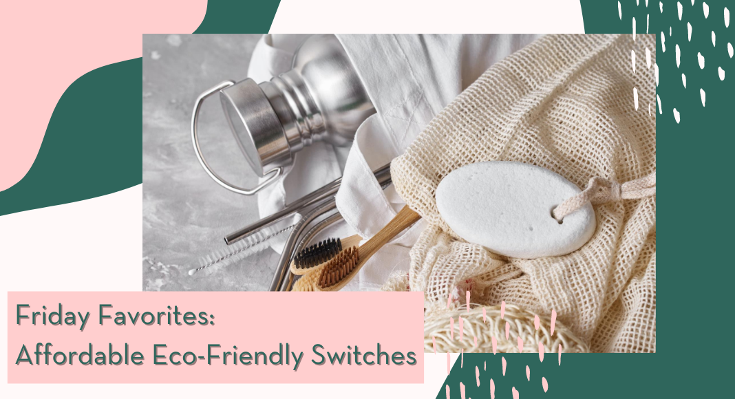 Friday Favorites Eco-Friendly switches