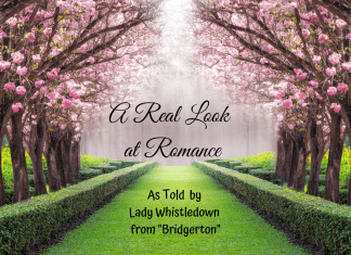 """a real look at romance as told by Lady Whistledown from """"Bridgerton"""""""
