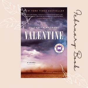 February book pick Valentine by Elizabeth Wetmore