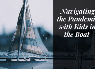 """Boat on the water with """"Navigating the pandemic with kids in the boat"""" in quotes"""