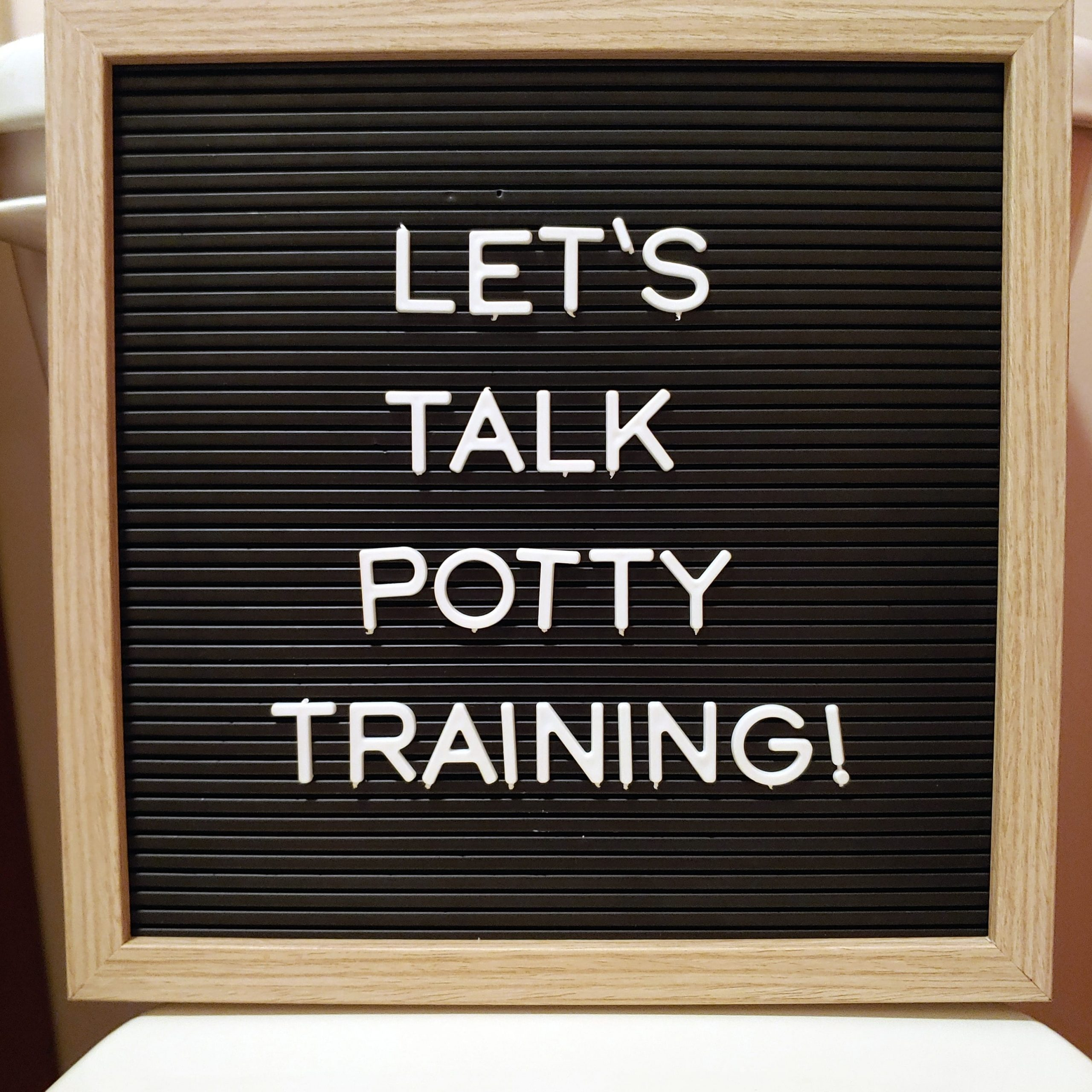 """Letter board with text reading """"let's talk potty training."""""""