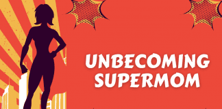 """cartoon graphic of super hero with text """"Unbecoming Supermom"""""""