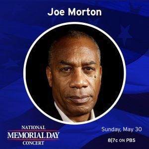 Joe Morton - National Memorial Day Concert - Sunday May 30th at 8/7 c on PBS