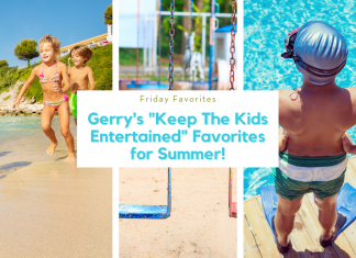 """Various summer images with kids and """"Friday Favorites: Gerry's 'Keep the Kids Entertained Favorites for Summer!"""" in text"""
