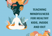 """woman with hair flowing of leaves and shapes evoking mindfulness on blue background with """"Teaching Mindfulness For Healthy Kids, Inside and Out"""" in text"""