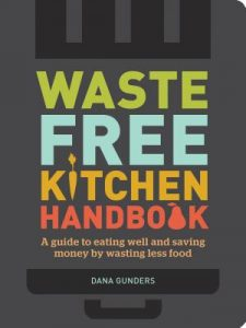 Waste Free Kitchen Handbook by Dana Gunders