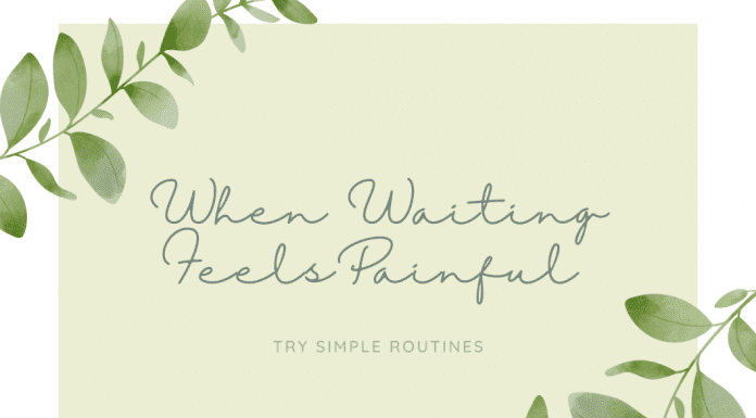 """""""When Waiting Feels Painful"""" in text with green leaves climbing on corners"""