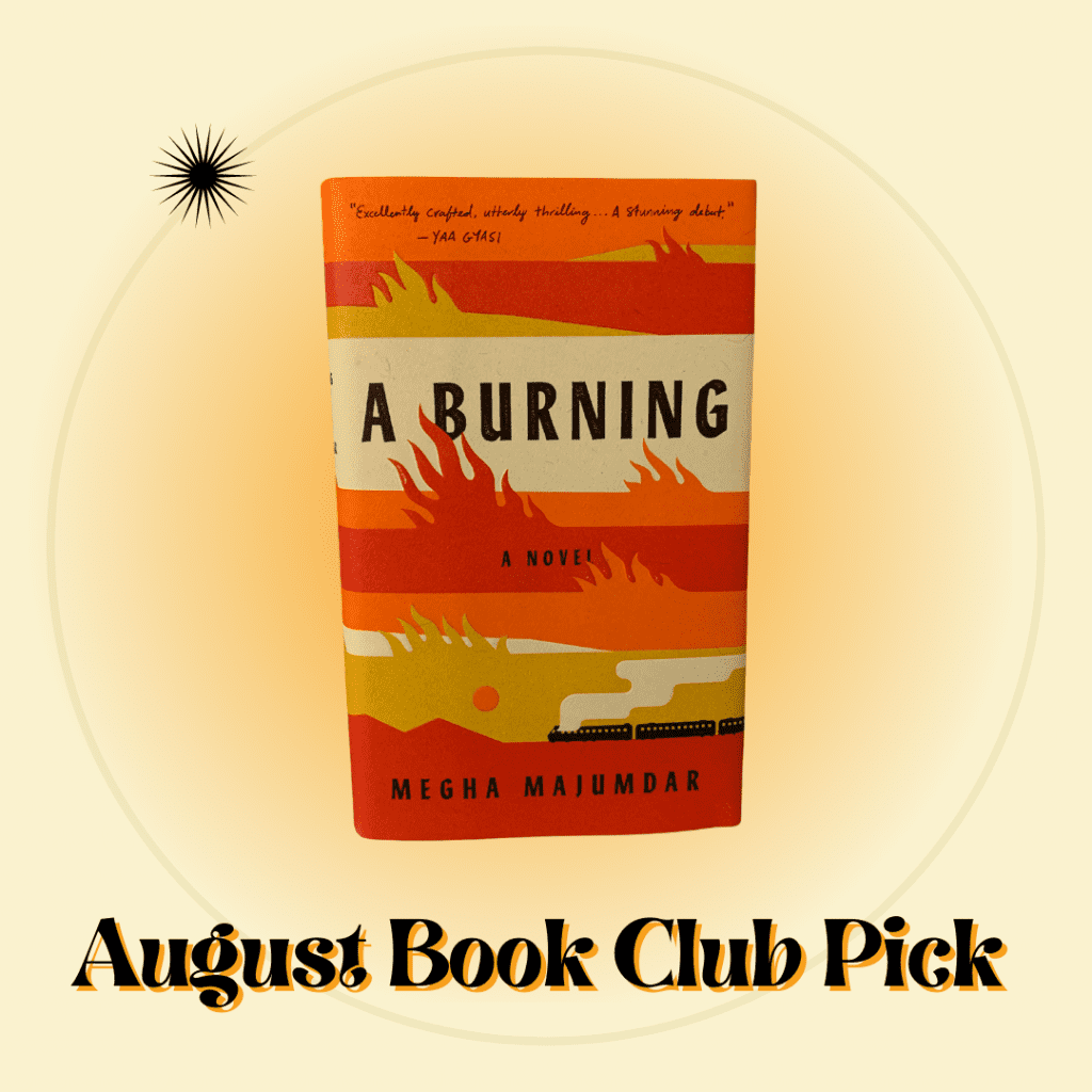 August Book Club Pick with the book A Burning
