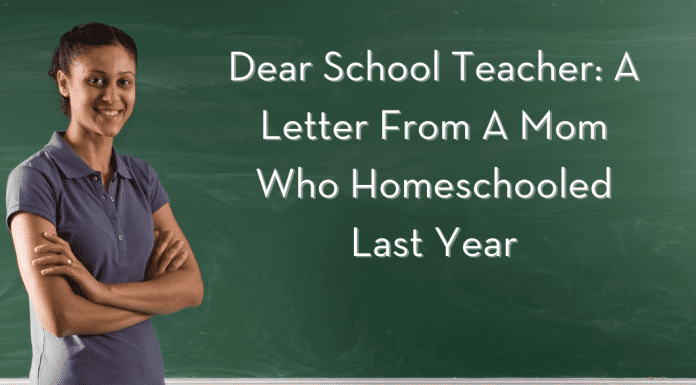 """teacher in front of a chalkboard with """"Dear School Teacher: A Letter From A Mom Who Homeschooled Last Year"""" in text"""